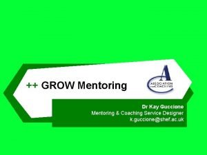 GROW Mentoring Dr Kay Guccione Mentoring Coaching Service
