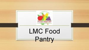LMC Food Pantry Where and how did it