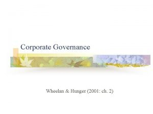 Corporate Governance Wheelan Hunger 2001 ch 2 Corporate