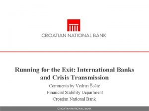 Running for the Exit International Banks and Crisis