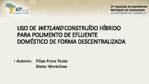 USO DE WETLAND CONSTRUDO HBRIDO PARA POLIMENTO DE