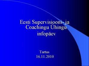 Eesti Supervisiooni ja Coachingu hingu infopev Tartus 16