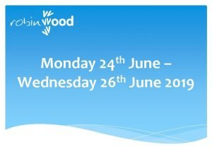 th 24 Monday June th Wednesday 26 June