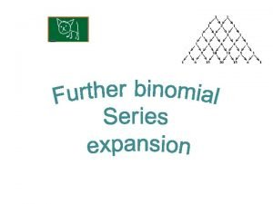 Series KUS objectives BAT review the binomial expansion