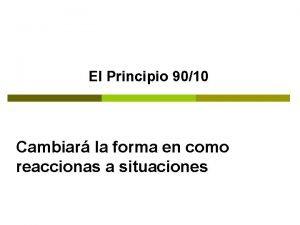 El Principio 9010 Cambiar la forma en como