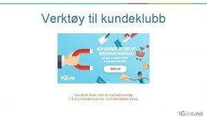 Verkty til kundeklubb Gavekort brukt som et markedsverkty