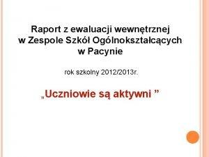 Raport z ewaluacji wewntrznej w Zespole Szk Oglnoksztaccych