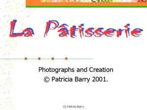 Photographs and Creation Patricia Barry 2001 c Patricia