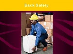 Back Safety Back Activities n n Reaching bending