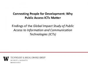 Connecting People for Development Why Public Access ICTs