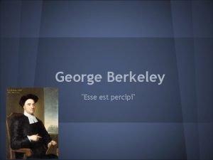 George Berkeley Esse est percipi Vita e scritti