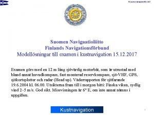 Suomen Navigaatioliitto 2017 Suomen Navigaatioliitto Finlands Navigationsfrbund Modellsningar