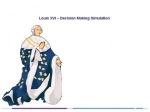 Louis XVI Decision Making Simulation Louis XVI Decision