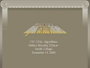 CSC 252 a Algorithms Pallavi Moorthy 252 aav