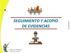 DIVULGACIN Y PRENSA SEGUIMIENTO Y ACOPIO DE EVIDENCIAS