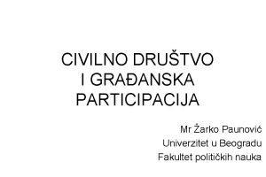 CIVILNO DRUTVO I GRAANSKA PARTICIPACIJA Mr arko Paunovi