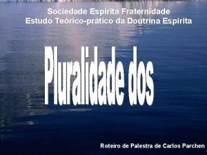 Sociedade Esprita Fraternidade Estudo Tericoprtico da Doutrina Esprita