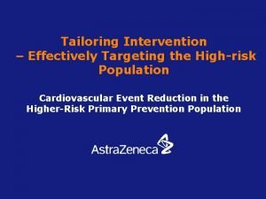 Tailoring Intervention Effectively Targeting the Highrisk Population Cardiovascular