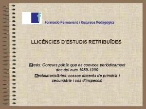 LLICNCIES DESTUDIS RETRIBUDES Accs Concurs pblic que es