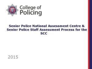 Senior Police National Assessment Centre Senior Police Staff