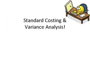 Standard Costing Variance Analysis Definitions Standard Cost CIMA