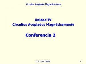 Circuitos Acoplados Magnticamente Unidad IV Circuitos Acoplados Magnticamente