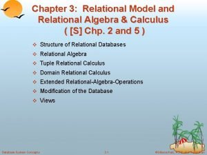 Chapter 3 Relational Model and Relational Algebra Calculus