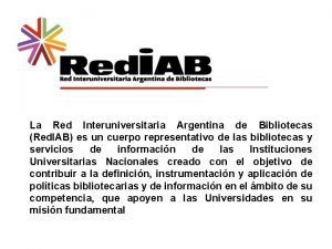 La Red Interuniversitaria Argentina de Bibliotecas Red IAB