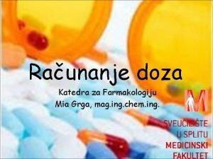 Raunanje doza Katedra za Farmakologiju Mia Grga mag