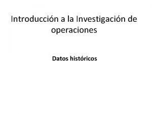 Introduccin a la Investigacin de operaciones Datos histricos