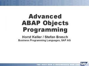 Advanced ABAP Objects Programming Horst Keller Stefan Bresch