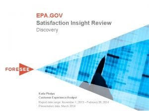 EPA GOV Satisfaction Insight Review Discovery Katie Phelps
