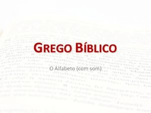 GREGO BBLICO O Alfabeto com som ALFABETO E