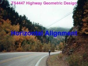 TS 4447 Highway Geometric Design Horizontal Alignment Horizontal