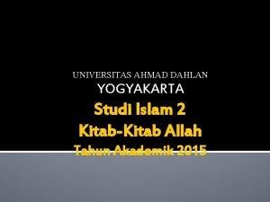 UNIVERSITAS AHMAD DAHLAN YOGYAKARTA Studi Islam 2 KitabKitab