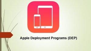 Apple Deployment Programs DEP Was ist DEP Das