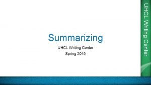UHCL Writing Center Spring 2015 UHCL Writing Center