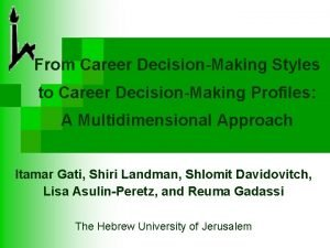 From Career DecisionMaking Styles to Career DecisionMaking Profiles