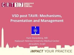 VSD post TAVR Mechanisms Presentation and Management Haim