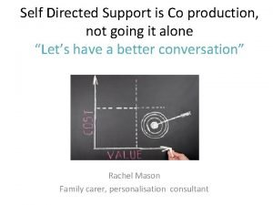 Self Directed Support is Co production not going