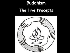 Buddhism The Five Precepts Buddhism The Human Condition