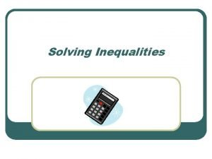 Solving Inequalities Solve the inequality 10 y 12