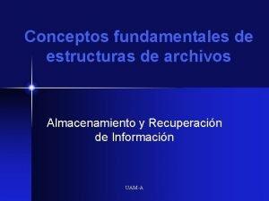 Conceptos fundamentales de estructuras de archivos Almacenamiento y