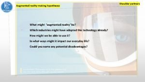 Augmented realitymaking hypotheses What might augmented reality be