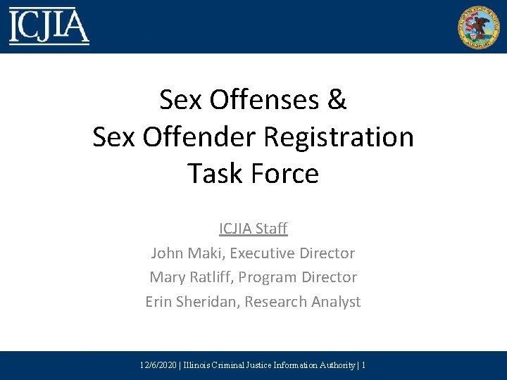 Sex Offenses Sex Offender Registration Task Force ICJIA
