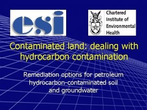 Contaminated land dealing with hydrocarbon contamination Remediation options