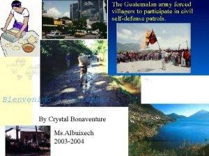 Bienvenido a Guatemala By Crystal Bonaventure Ms Albuixech