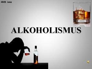 4 MB Jana ALKOHOLISMUS OBSAH 1 2 3