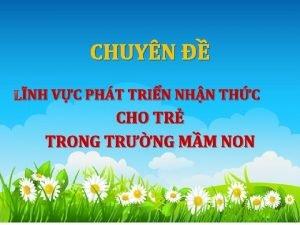 CHUYN NH VC PHT TRIN NHN THC LNH