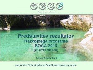 Predstavitev rezultatov Razvojnega programa SOA 2013 za Svet